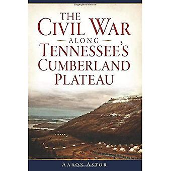 The Civil War Along Tennessee's Cumberland Plateau