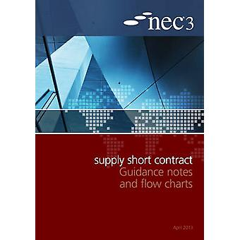 NEC3 Supply Short Contract Guidance Notes and Flow Charts by NEC - 97