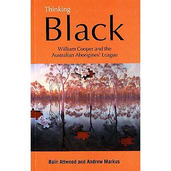 Thinking Black - William Cooper and the Australian Aborigines' League