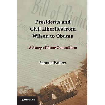 الرؤساء والحريات المدنية من ويلسون إلى قصة أوباما A أمناء الفقراء بوكر & صموئيل