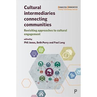 Cultural Intermediaries Connecting Communities by Phil Jones