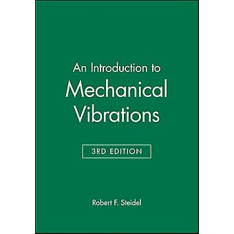 An Introduction to Mechanical Vibrations by Steidel & Robert F.