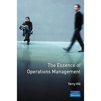 Essence Operations Management by Hill & Terry