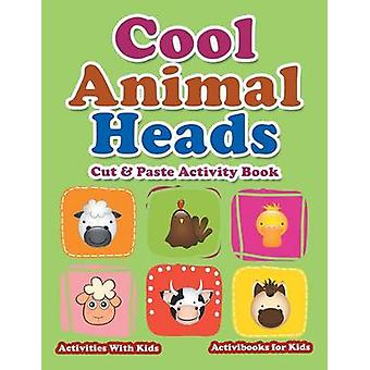 Cool Animal Heads Cut  Paste Activity Book  Activities With Kids by for Kids & Activibooks