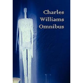 Charles Williams Omnibus  War in Heaven Many Dimensions the Place of the Lion Shadows of Ecstasy the Greater Trumps Descent Into Hell All Hallo by Williams & Charles