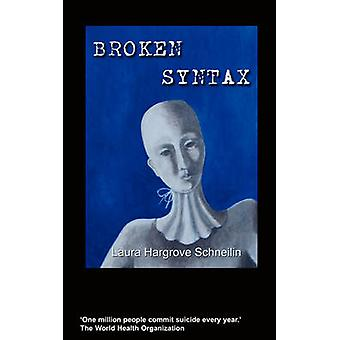 Broken Syntax by Hargrove Schneilin & Laura