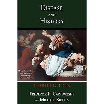 Disease  History Third Edition by Cartwright & Frederick F.