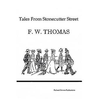 Tales From Stonecutter Street by Thomas & F. W.