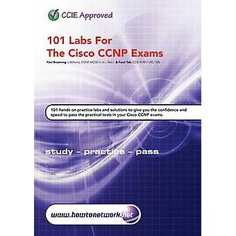 101 Labs for the Cisco CCNP Exams by Tafa & Farai