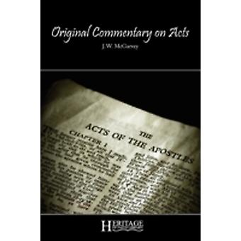 Original Commentary on Acts by McGarvey & J. W.