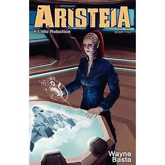 Aristeia A Little Rebellion by Basta & Wayne