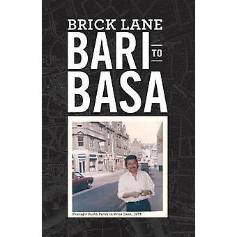 BRICK LANE Bari to Basa by Faruk & Shahagir Bakth