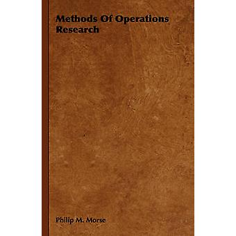 Methods of Operations Research by Morse & Philip M.