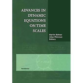 Advances in Dynamic Equations on Time Scales by Bohner & Martin