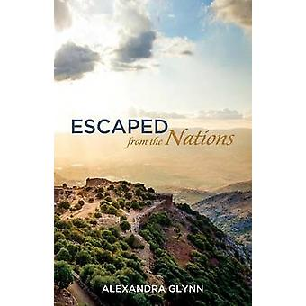 Escaped from the Nations by Glynn & Alexandra