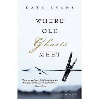 Where Old Ghosts Meet by Evans & Kate