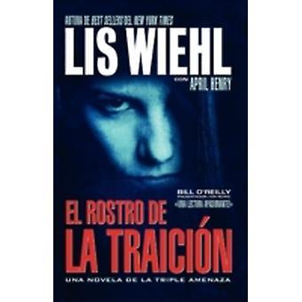 El Rostro de la Traicion  Face of Betrayal by Wiehl & Lis