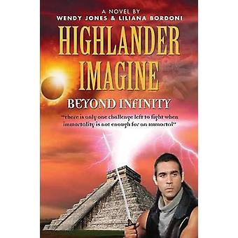 Highlander Imagine Beyond Infinity di Jones & Wendy Lou