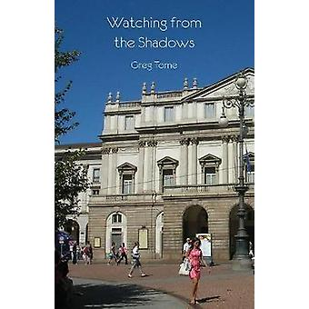 Watching from the Shadows by Tome & Greg