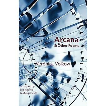 Arcana and Other Poems by Volkow & Veronica