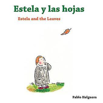 Estela and the Leaves    Estela y las Hojas by Helguera & Pablo