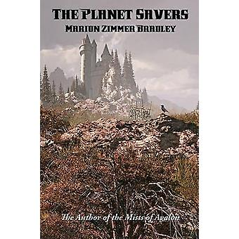 The Planet Savers by Bradley & Marion Zimmer