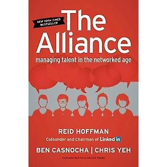 The Alliance  Managing Talent in the Networked Age by Reid Hoffman & Ben Casnocha & Chris Yeh