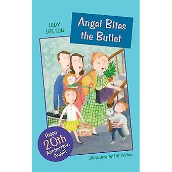 Angel Bites the Bullet by Jill Weber - 9780618369201 Book