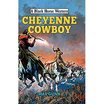 Cheyenne Cowboy by Max Gunn - 9780719828355 Book