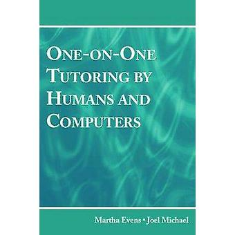 One-on-One Tutoring by Humans and Computers by Martha Evens - Joel Mi
