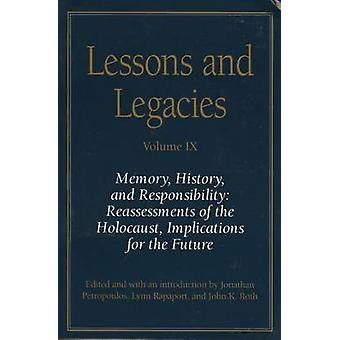 Lessons and Legacies IX - Memory - History - and Responsibility - Reas