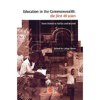 Education in the Commonwealth - The First 40 Years - From Oxford to Hal