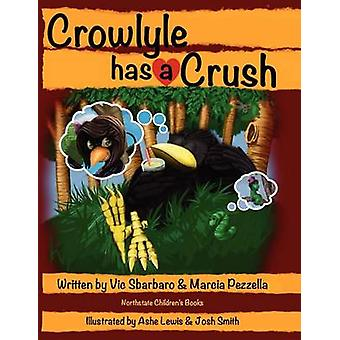 Crowlyle Has a Crush by Vic Sbarbaro - Marcia Pezzella - Ashe Lewis -