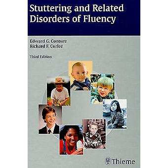 Stuttering and Related Disorders of Fluency (3rd) by Edward G Conture