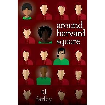 Around Harvard Square by C.J. Farley - 9781617757143 Book