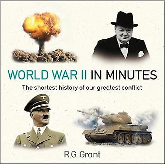 World War II in Minutes by R. G. Grant - 9781787477292 Book