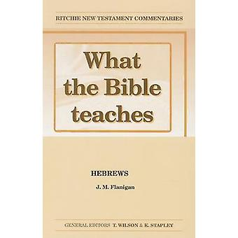 What the Bible Teaches - Hebrews by Jim Flanigan - 9781904064459 Book