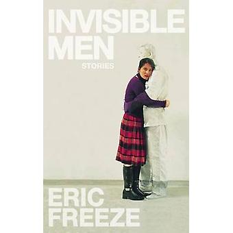 Invisible Men by Eric Freeze - 9781944853020 Book