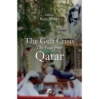The Gulf Crisis - The View from Qatar by Rory Miller - 9789927129599 B