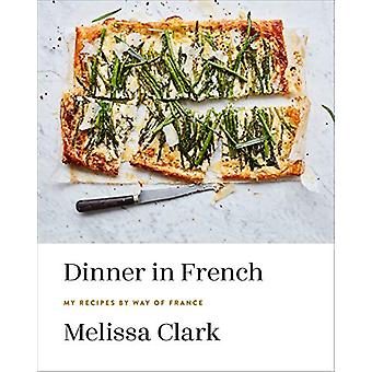 Dinner in French - My Recipes by Way of France by Melissa Clark - 9780