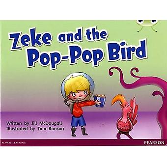 Bug Club Blue C (KS1) Zeke and the Pop-Pop Bird by Jill McDougall - 9