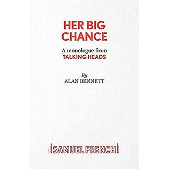 Her Big Chance - A Monologue from Talking Heads
