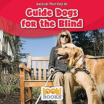 Guide Dogs for the Blind (Animals That Help Us (Look! Books (TM)))