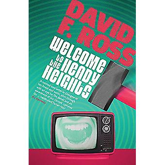 Welcome to the Heady Heights by David F. Ross - 9781912374618 Book