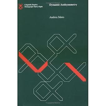 Dynamic Antisymmetry (Linguistic Inquiry Monographs)