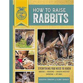 How to Raise Rabbits - Everything You Need to Know - Updated & Rev