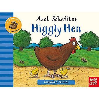 Farmyard Friends - Higgly Hen by Axel Scheffler - 9781788006927 Book