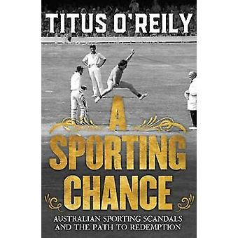 A Sporting Chance by Titus O'Reily - 9781760892852 Book