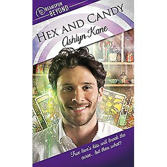 Hex and Candy by Ashlyn Kane - 9781641081054 Book