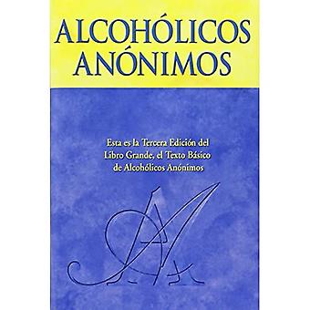 Alcoholics Anonymous: The Big Book Spanish Edition